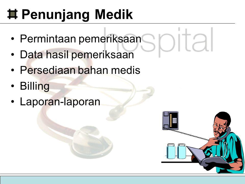 Penunjang Medik Permintaan pemeriksaan Data hasil pemeriksaan