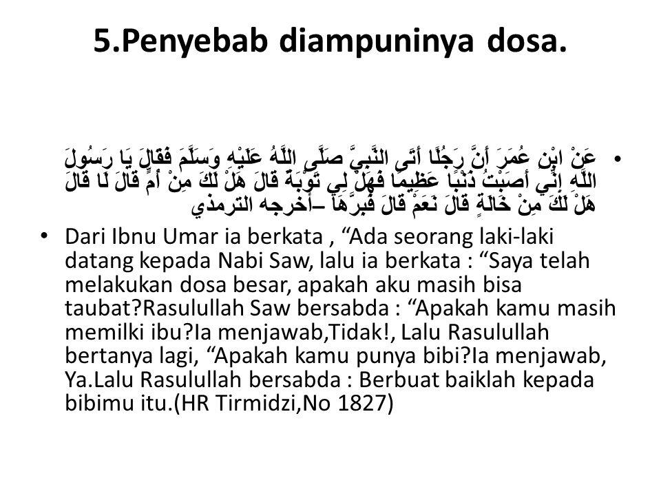 5.Penyebab diampuninya dosa.