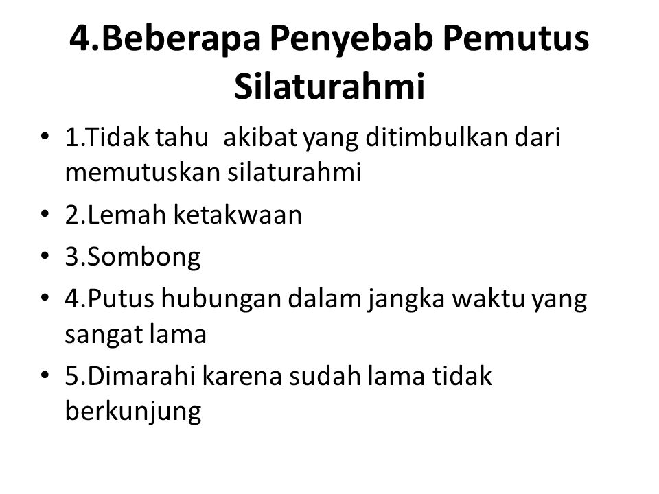 4.Beberapa Penyebab Pemutus Silaturahmi
