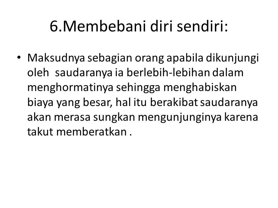 6.Membebani diri sendiri:
