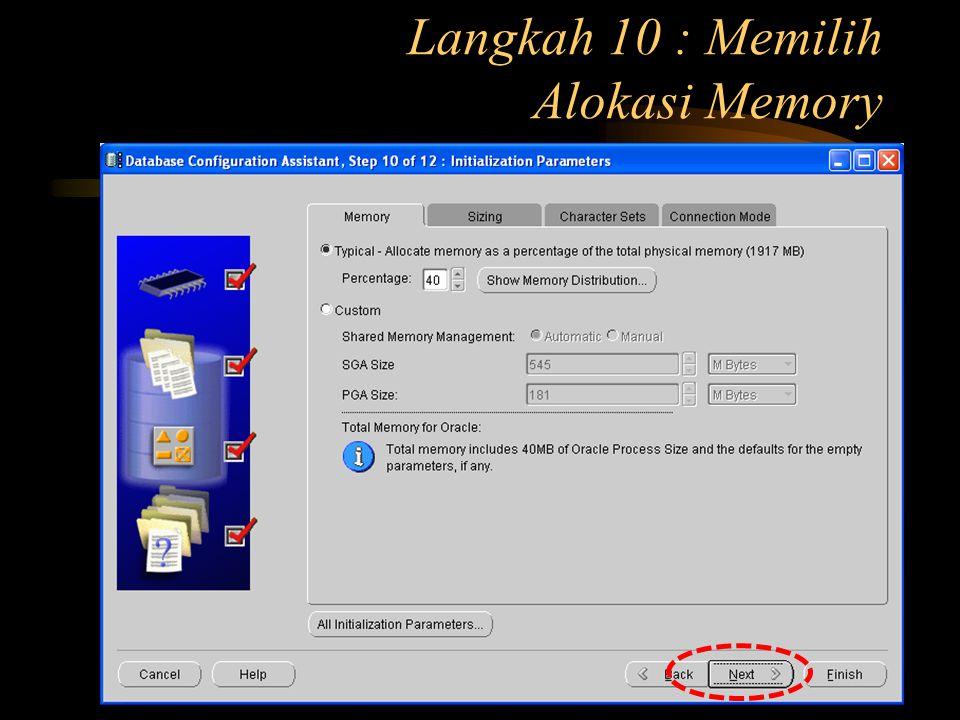 Langkah 10 : Memilih Alokasi Memory