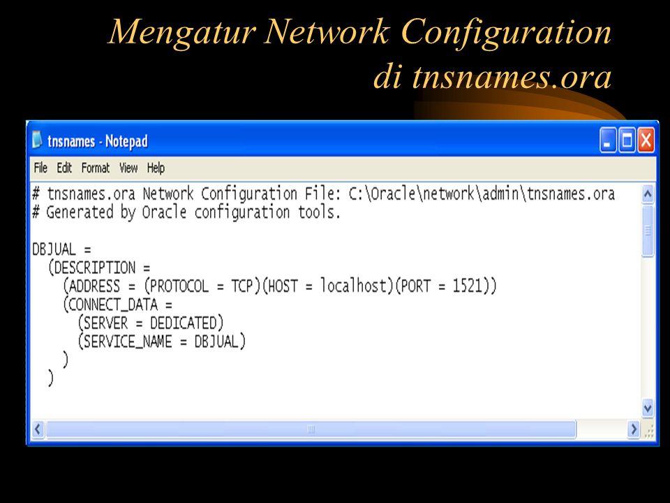 Mengatur Network Configuration di tnsnames.ora