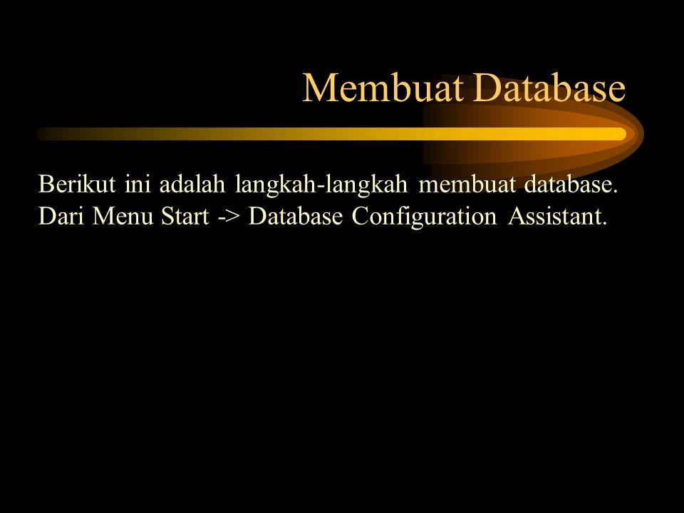 Membuat Database Berikut ini adalah langkah-langkah membuat database.