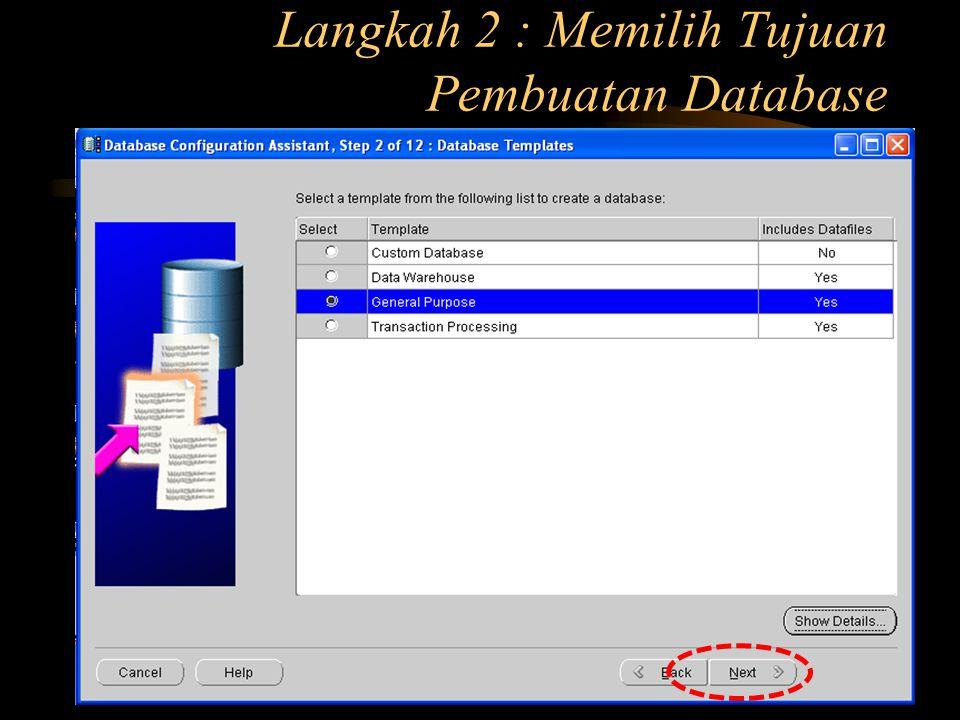 Langkah 2 : Memilih Tujuan Pembuatan Database