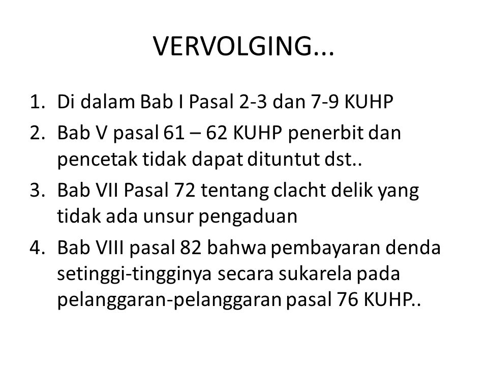 VERVOLGING... Di dalam Bab I Pasal 2-3 dan 7-9 KUHP
