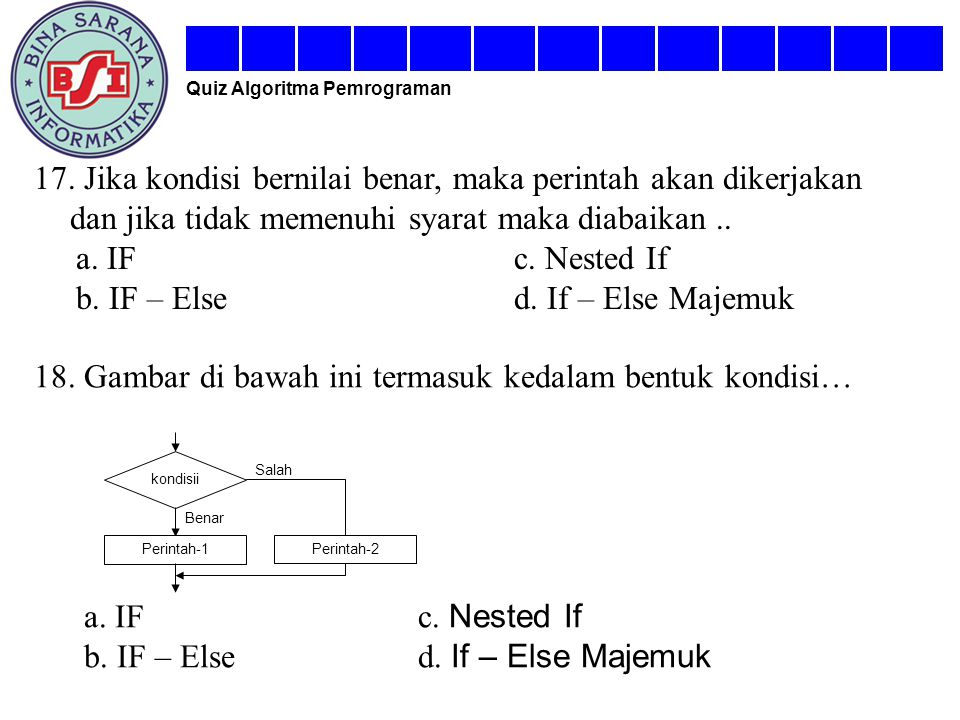 b. IF – Else d. If – Else Majemuk