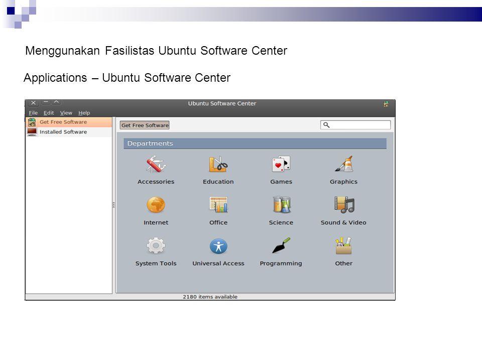 Menggunakan Fasilistas Ubuntu Software Center