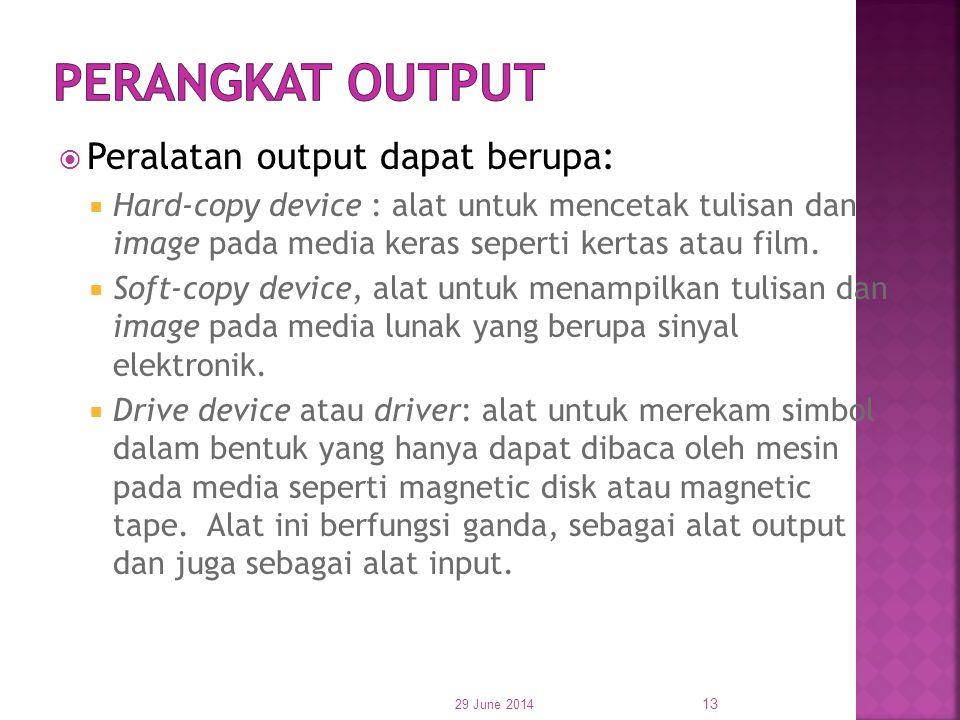 PERANGKAT OUTPUT Peralatan output dapat berupa: