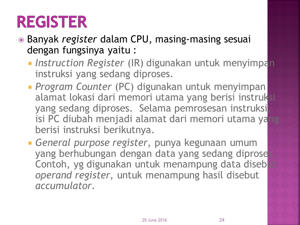 REGISTER Banyak register dalam CPU, masing-masing sesuai dengan fungsinya yaitu :