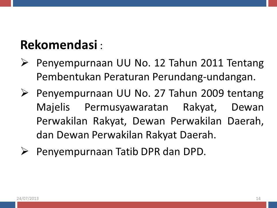 Rekomendasi : Penyempurnaan UU No. 12 Tahun 2011 Tentang Pembentukan Peraturan Perundang-undangan.