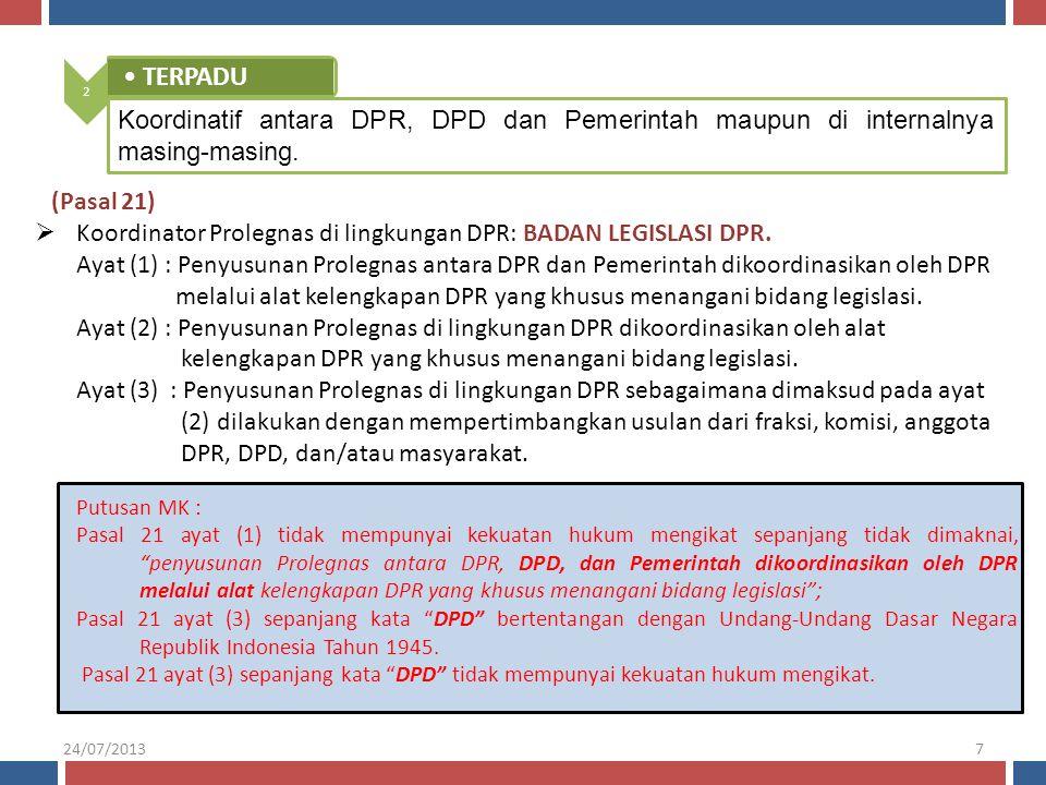 2 TERPADU. Koordinatif antara DPR, DPD dan Pemerintah maupun di internalnya masing-masing.