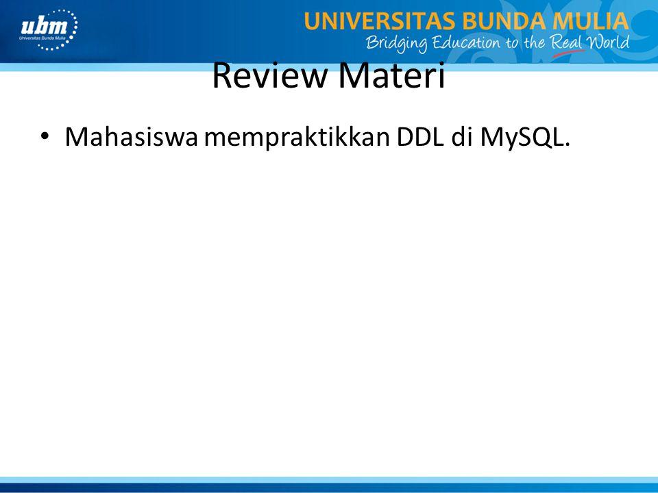 Review Materi Mahasiswa mempraktikkan DDL di MySQL.