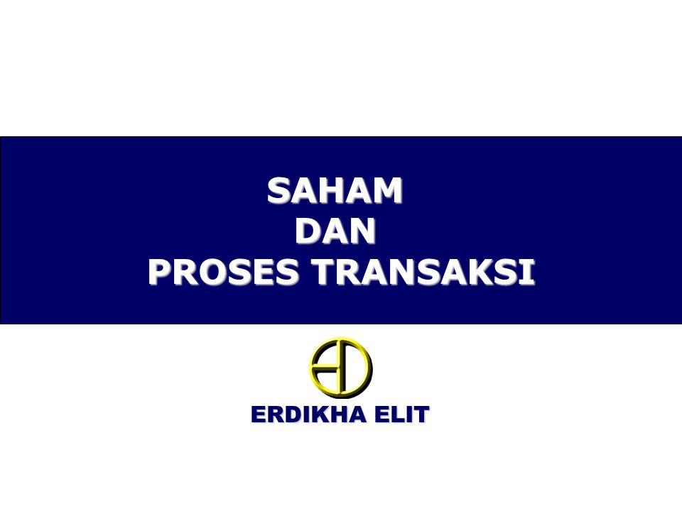 SAHAM DAN PROSES TRANSAKSI