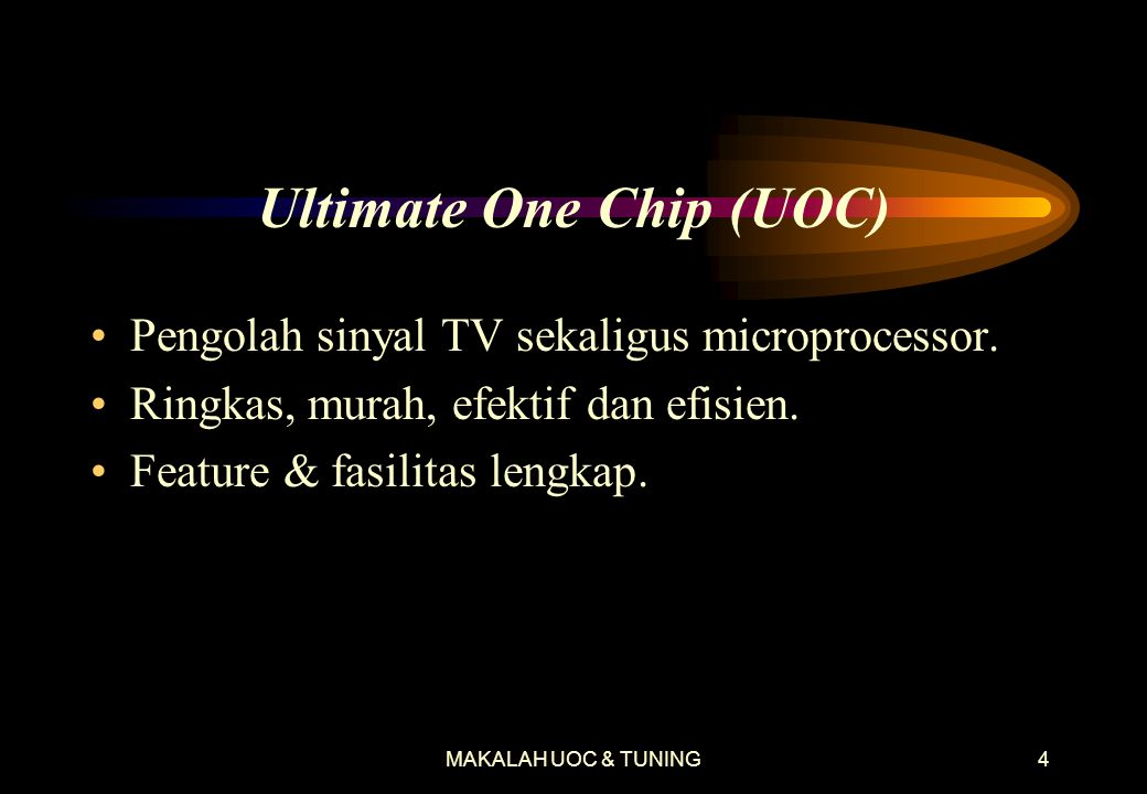 Ultimate One Chip (UOC)