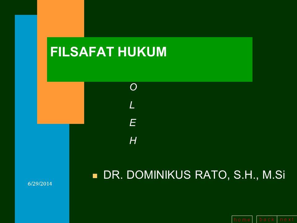FILSAFAT HUKUM O L E H DR. DOMINIKUS RATO, S.H., M.Si 4/3/2017