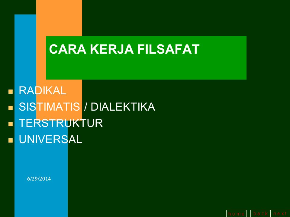 CARA KERJA FILSAFAT RADIKAL SISTIMATIS / DIALEKTIKA TERSTRUKTUR