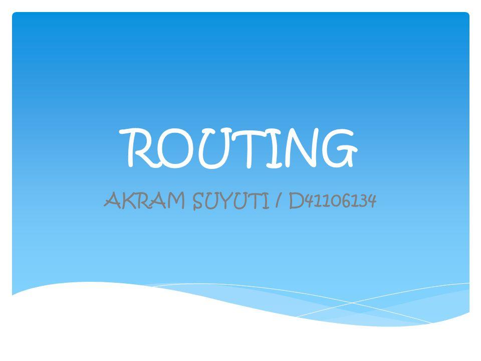 ROUTING AKRAM SUYUTI / D41106134