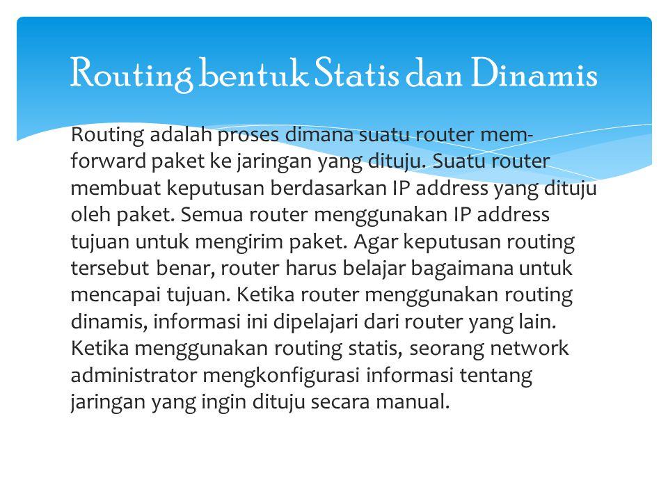 Routing bentuk Statis dan Dinamis