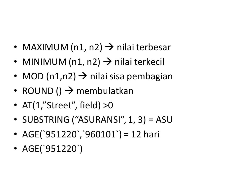 MAXIMUM (n1, n2)  nilai terbesar