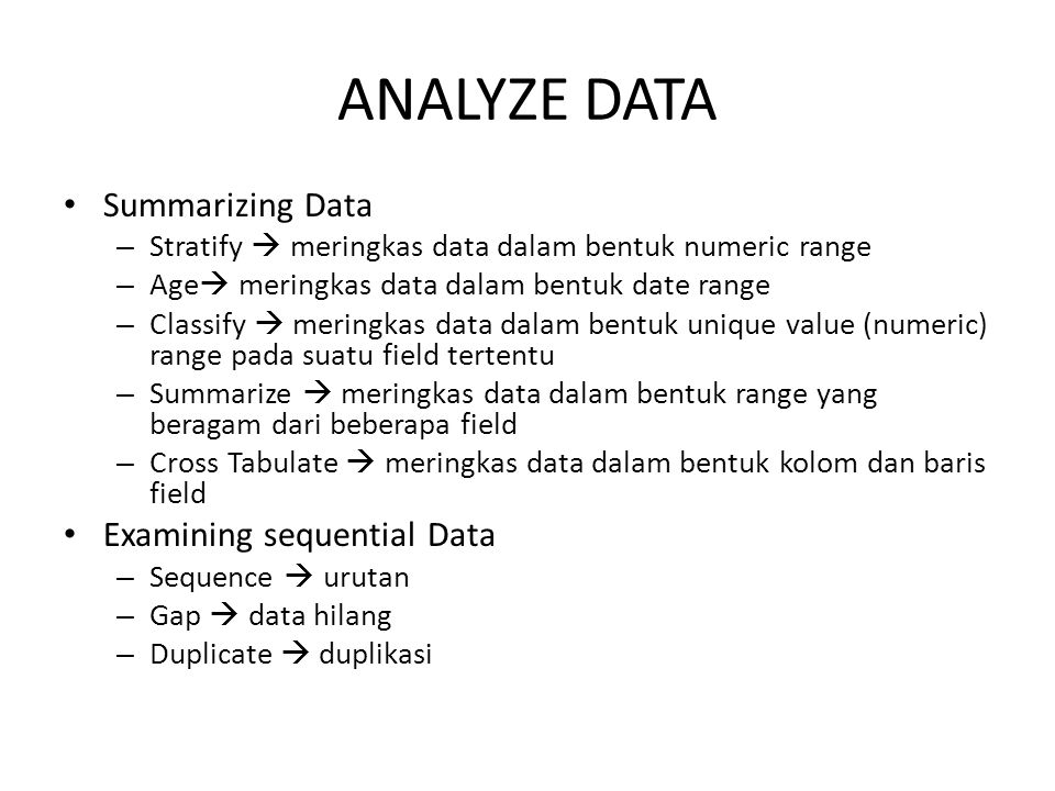 ANALYZE DATA Summarizing Data Examining sequential Data