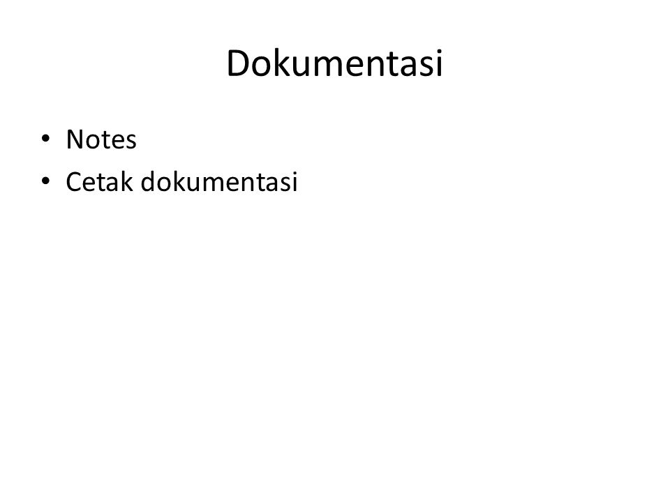 Dokumentasi Notes Cetak dokumentasi