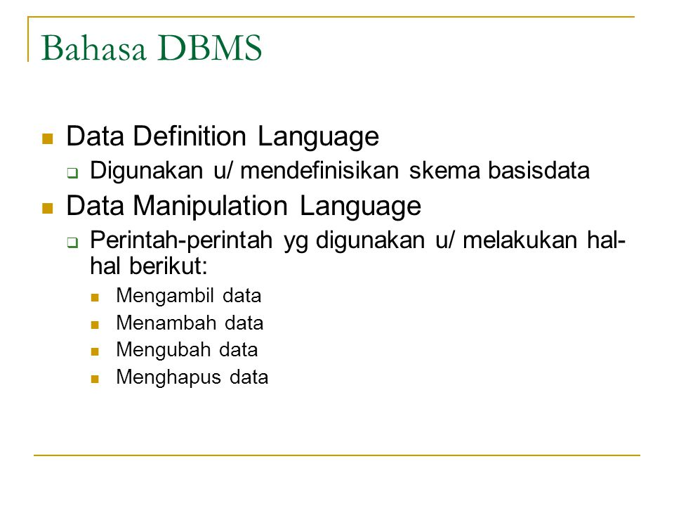 Bahasa DBMS Data Definition Language Data Manipulation Language