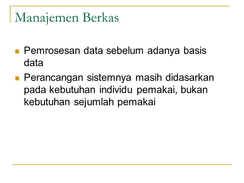 Manajemen Berkas Pemrosesan data sebelum adanya basis data