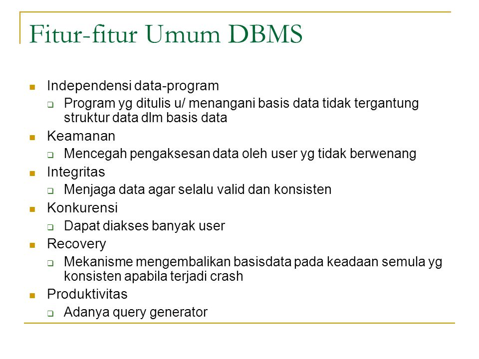 Fitur-fitur Umum DBMS Independensi data-program Keamanan Integritas