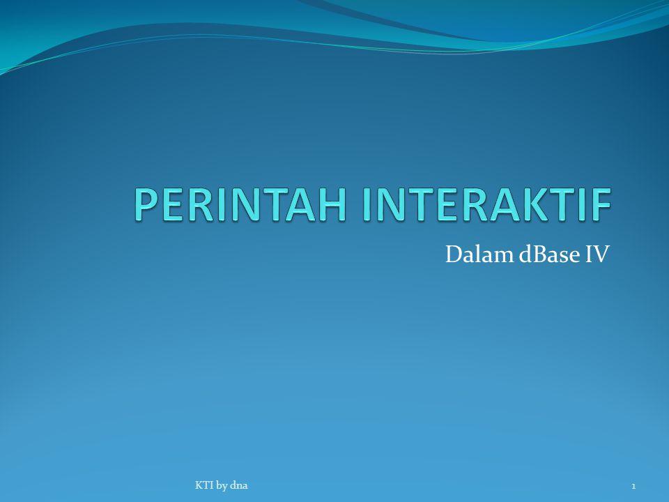 PERINTAH INTERAKTIF Dalam dBase IV KTI by dna