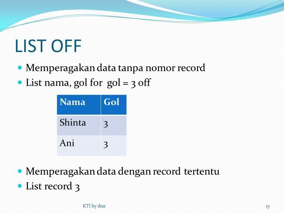 LIST OFF Memperagakan data tanpa nomor record