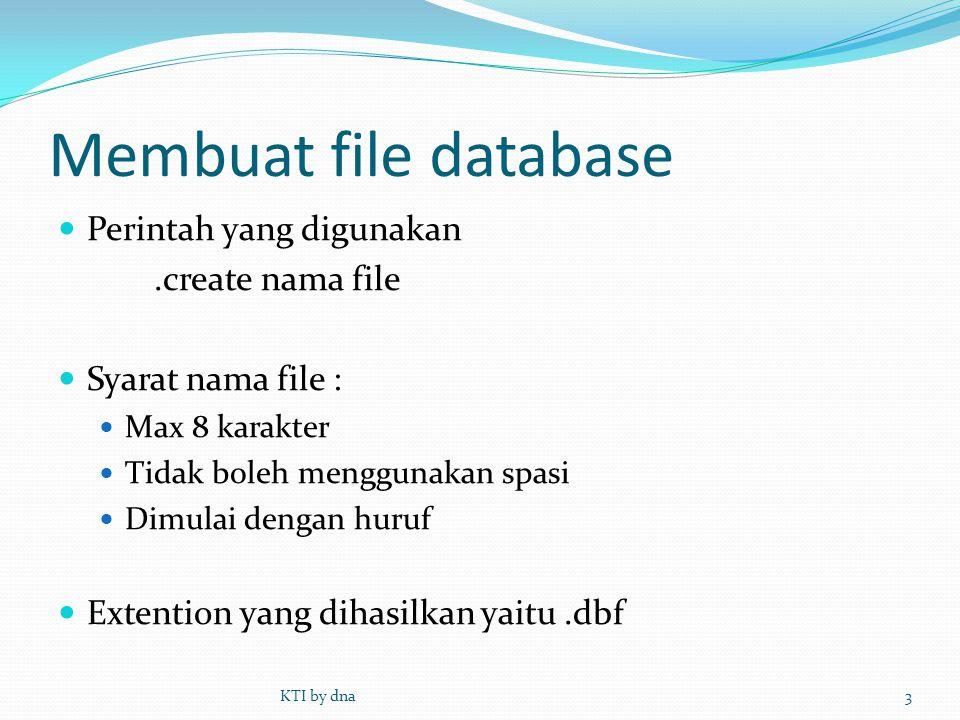 Membuat file database Perintah yang digunakan .create nama file