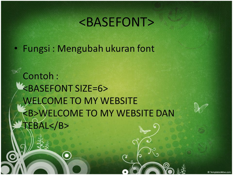 <BASEFONT> Fungsi : Mengubah ukuran font