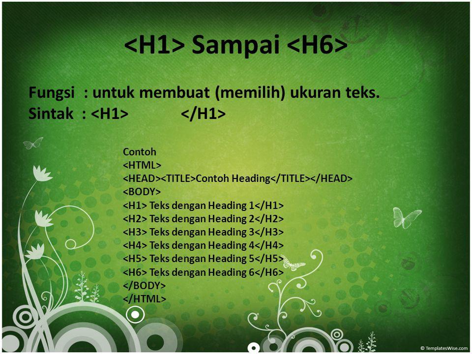 <H1> Sampai <H6>