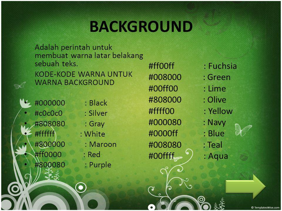 BACKGROUND #ff00ff : Fuchsia #008000 : Green #00ff00 : Lime