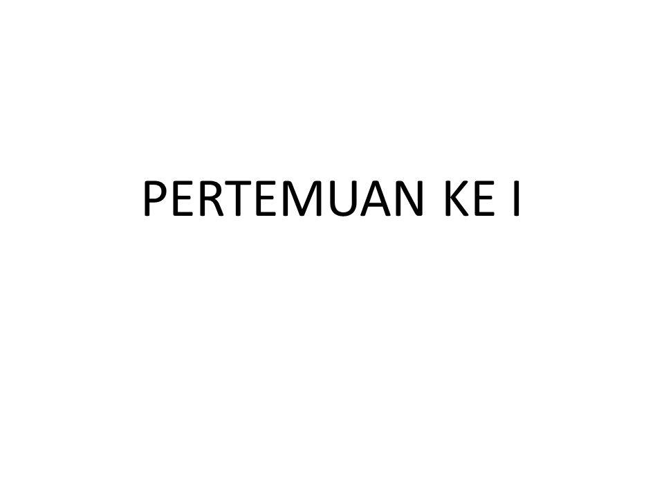 PERTEMUAN KE I