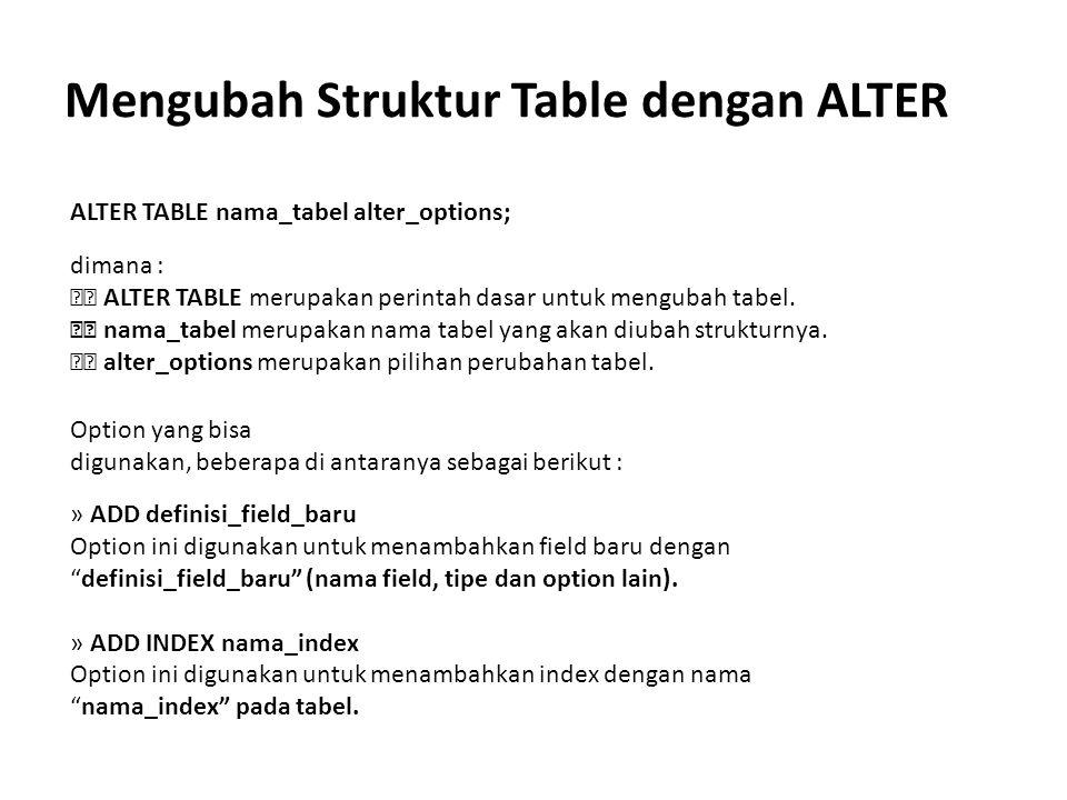 Mengubah Struktur Table dengan ALTER