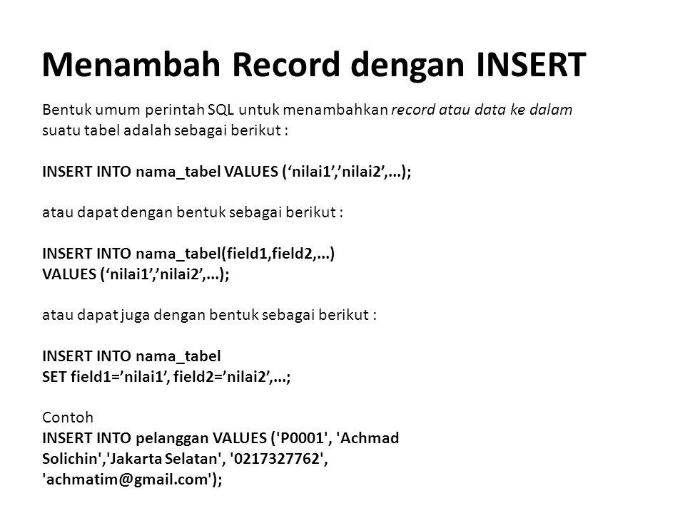 Menambah Record dengan INSERT