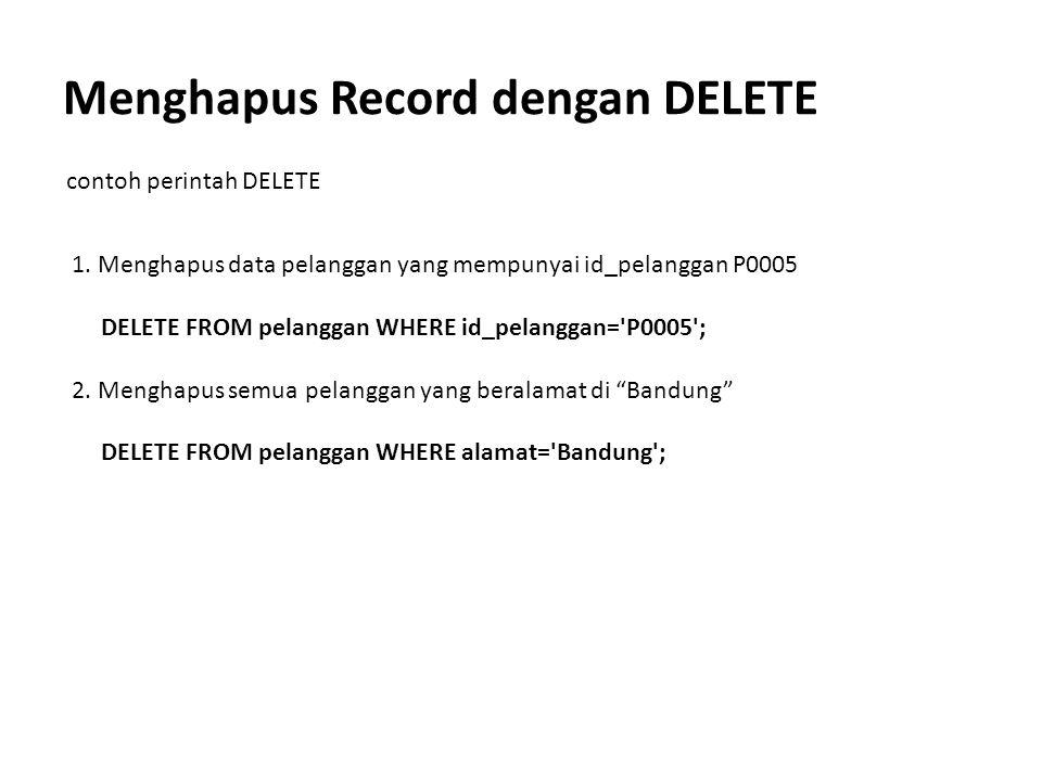Menghapus Record dengan DELETE