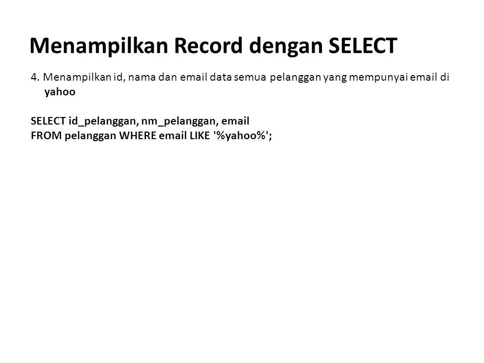 Menampilkan Record dengan SELECT