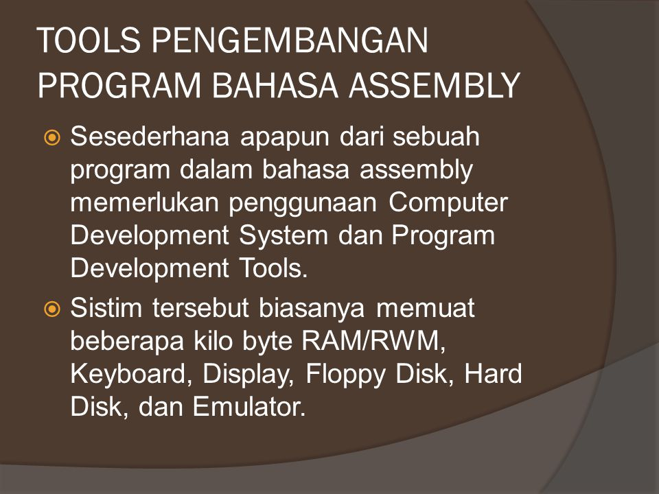 TOOLS PENGEMBANGAN PROGRAM BAHASA ASSEMBLY