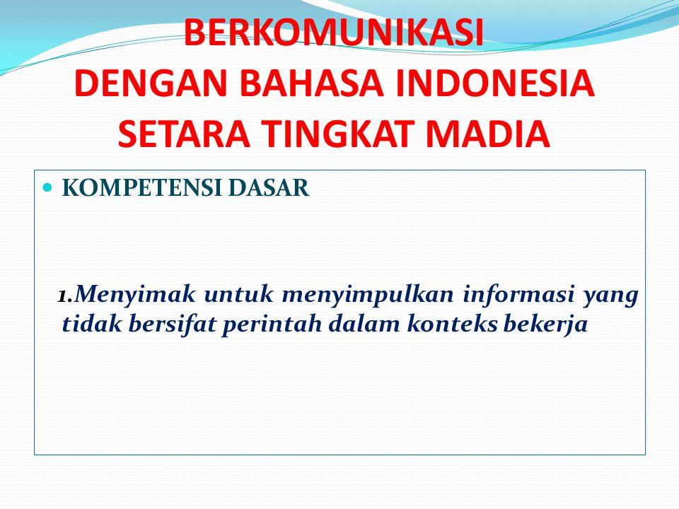 BERKOMUNIKASI DENGAN BAHASA INDONESIA SETARA TINGKAT MADIA