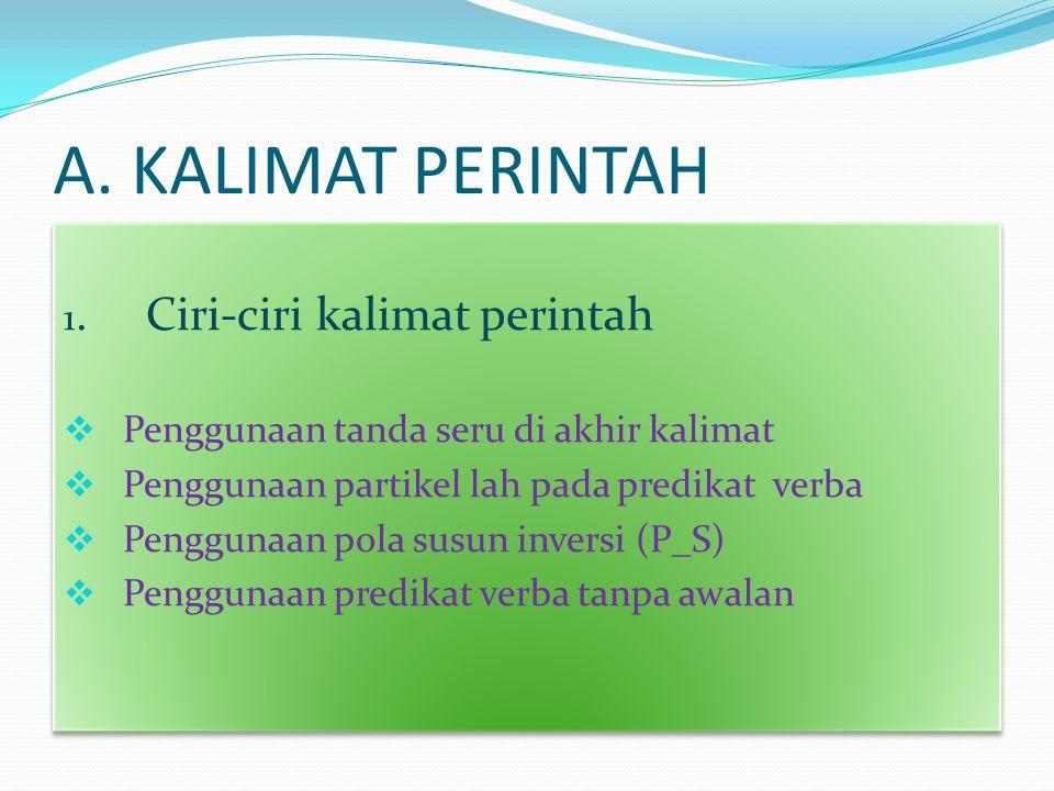 A. KALIMAT PERINTAH 1. Ciri-ciri kalimat perintah