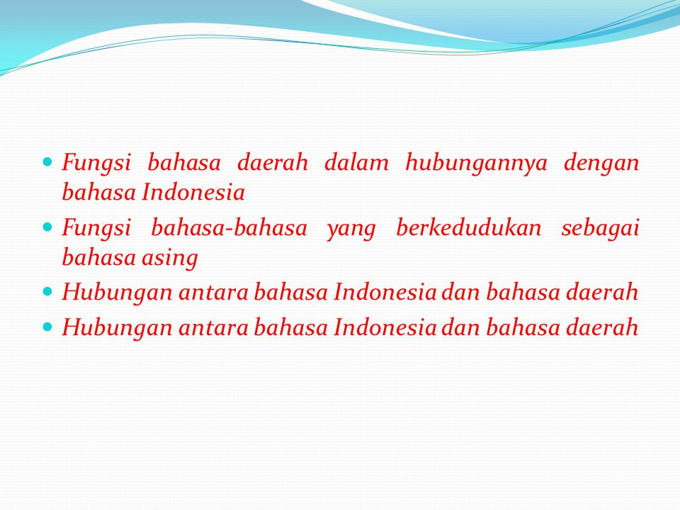 Fungsi bahasa daerah dalam hubungannya dengan bahasa Indonesia