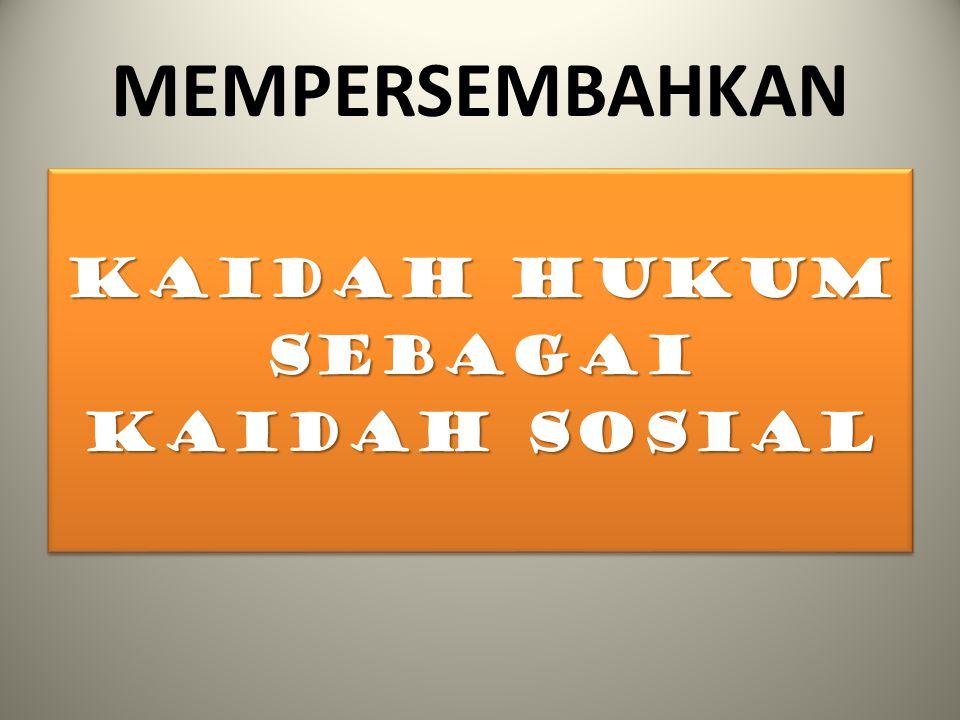 KAIDAH HUKUM SEBAGAI KAIDAH SOSIAL