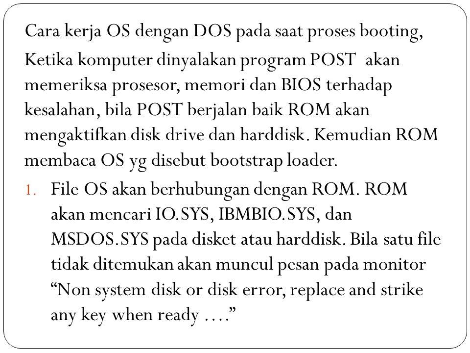 Cara kerja OS dengan DOS pada saat proses booting,