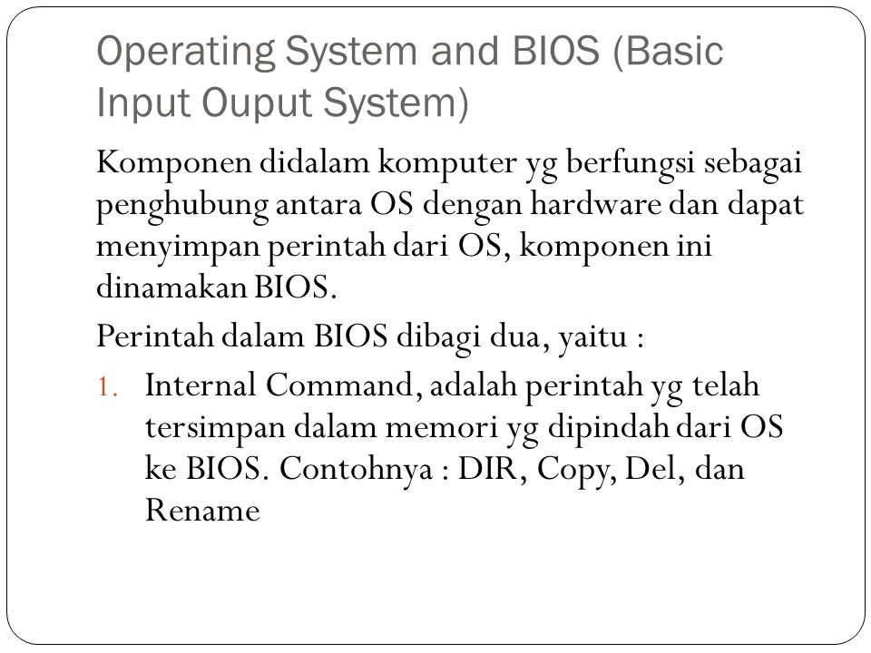 Operating System and BIOS (Basic Input Ouput System)