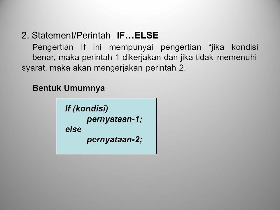 2. Statement/Perintah IF…ELSE