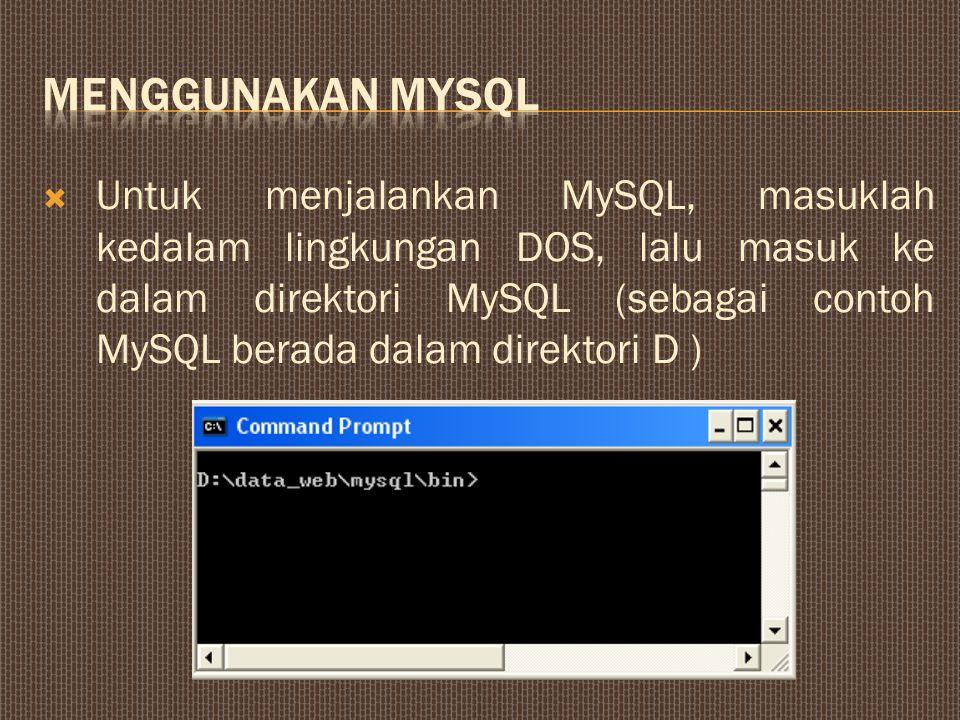 Menggunakan MySQL