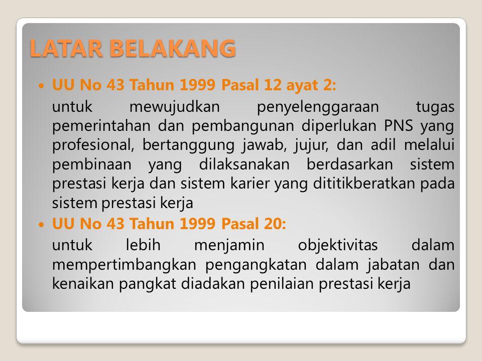 LATAR BELAKANG UU No 43 Tahun 1999 Pasal 12 ayat 2: