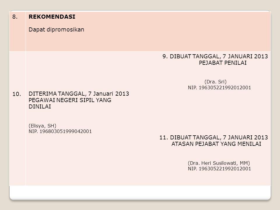 9. DIBUAT TANGGAL, 7 JANUARI 2013 PEJABAT PENILAI